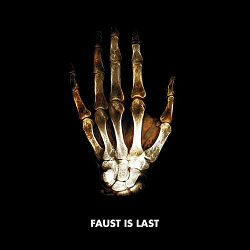 Faust Is Last by Faust