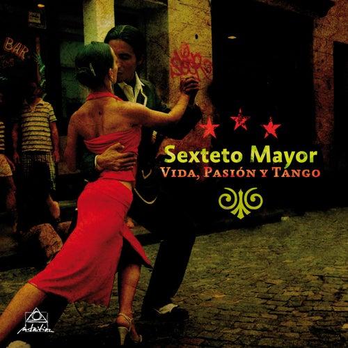 Vida, Pasión Y Tango by Sexteto Mayor
