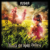 World Of Make Believe by Fuser