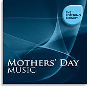 Mother's Day Music - The Listening Library by Various Artists