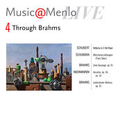 Music@Menlo 2011 Through Brahms Disc IV: Schubert - Schumann - Brahms - Rachmaninoff - Brahms by Various Artists