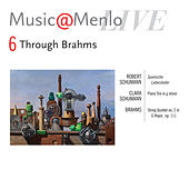 Music@Menlo 2011 Through Brahms Disc VI: Schumann - C. Schumann - Brahms: String Quintet by Various Artists