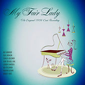 My Fair Lady (The Original 1956 Cast Recording) [Remastered] by Various Artists