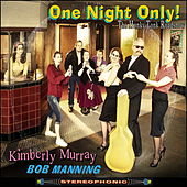 One Night Only (With the Honky Tonk Road Show) by Bob Manning