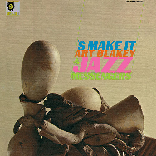 'S Make It by Art Blakey