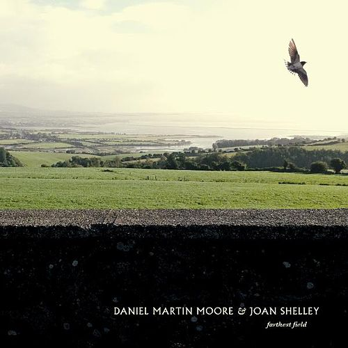 Farthest Field by Daniel Martin Moore