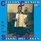 Sings The Blues von Clifton Chenier