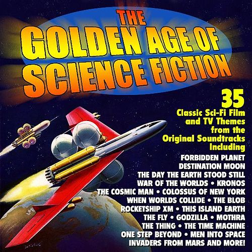 The Golden Age of Science Fiction: 35 Classic Film and TV Themes - Original Soundtrack Recordings by Various Artists