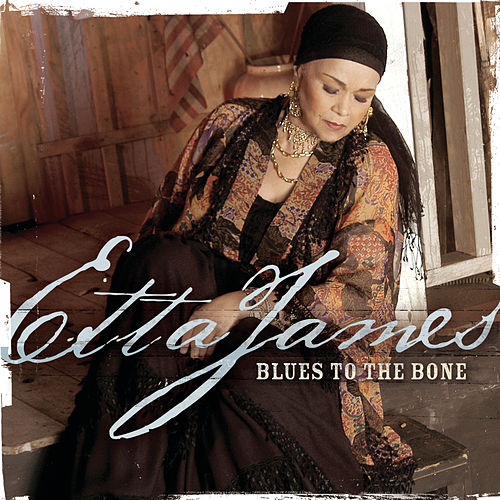 Blues To The Bone by Etta James