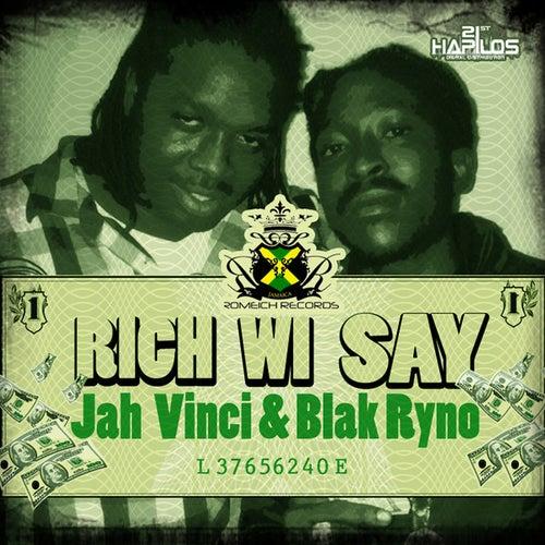 Rich Wi Say by Jah Vinci