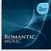 Romantic Music - The Listening Library by Various Artists