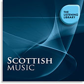 Scottish Music - The Listening Library by Various Artists