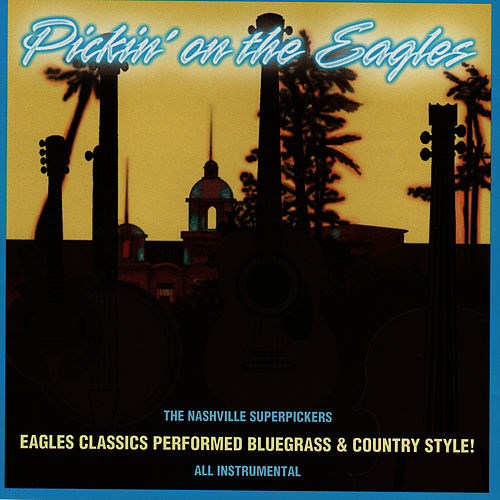 Pickin' on the Eagles by Nashville Super Pickers