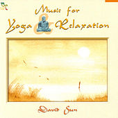 Music For Yoga And Relaxation by David Sun