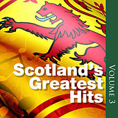 Scotland's Greatest Hits, Volume 3 by Various Artists