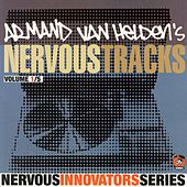 Armand Van Helden's Nervous Tracks by Armand Van Helden