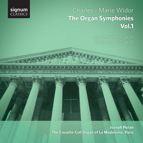 Widor – the Organ Symphonies, Vol.1: The Cavaillé-Coll Organ of La Madeleine, Paris by Joseph Nolan
