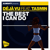 Almighty Presents: The Best I Can Do (feat. Tasmin) - Single by Déjà Vu