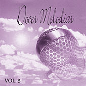 Doces Melodias Vol. 5 by Various Artists