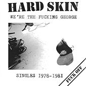 We're the Fucking George by Hard Skin