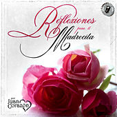 Reflexiones Para Tí Madrecita by Juan Corazón