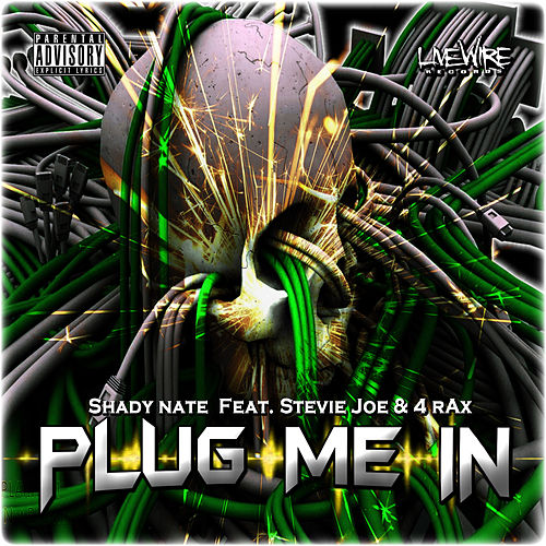 Plug Me In (feat. Stevie Joe & 4rAx) by Shady Nate