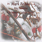 My Favorite Christmas Guitar Songs All Year Round by Mark Bodino
