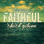 Faithful by Chuck Gibson