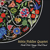 North West Voyage (Nord Ouest) by Métis Fiddler Quartet