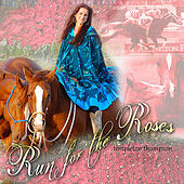 Run for the Roses by Templeton Thompson