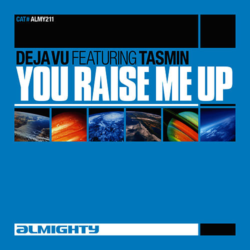 Almighty Presents: You Raise Me Up (feat. Tasmin) - Single by Déjà Vu