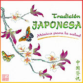 Tradición Japonesa. Música para la Salud by Relax Around the World Studio