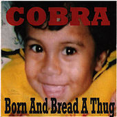 Born and Bread a Thug von Cobra