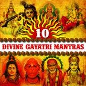 10 Divine Gayatri Mantras by Various Artists
