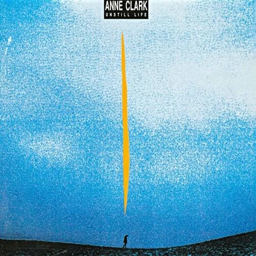Unstill Life by Anne Clark