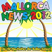 Mallorca News 2012! Die Hit-Neuheiten der Baller-Saison! by Various Artists