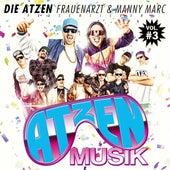 Die Atzen, Frauenarzt & Manny Marc Präsentieren Atzen Musik Vol. 3 by Die Atzen