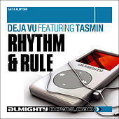 Almighty Presents: Rhythm & Rule (feat. Tasmin) - Single by Déjà Vu