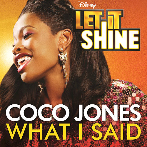 What I Said (From 'Let It Shine') by Coco Jones