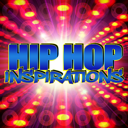 Hip Hop Inspirations by Various Artists