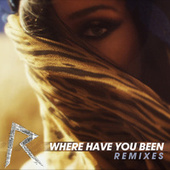 Where Have You Been Remixes by Rihanna