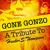 Gone Gonzo: A Tribute to Hunter S. Thompson by Various Artists