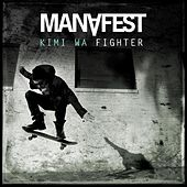 Kimi Wa Fighter by Manafest