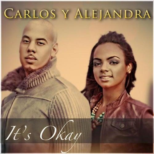 It's Okay by Carlos Y Alejandra