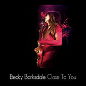 Close to You by Becky Barksdale