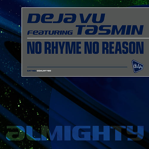 Almighty Presents: No Rhyme No Reason (feat. Tasmin) - Single by Déjà Vu