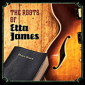 The Roots of Etta James by Various Artists