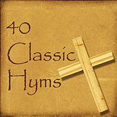 40 Classic Hymns by Various Artists