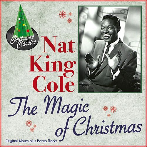 The Magic of Christmas (Original Album Plus Bonus Tracks) by Nat King Cole