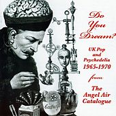 Do You Dream? UK Pop & Psychedelia 1965-70 by Various Artists
